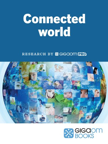 Connected World: The Consumer Technology Revolution (English Edition)