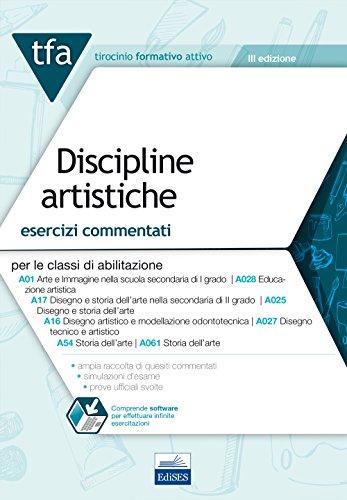 TFA. Discipline artistiche. Esercizi commentati per le classi A025, A027, A028, A061. Con software di simulazione