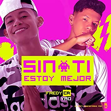 Sin Ti Estoy Mejor (feat. Rm Yao)