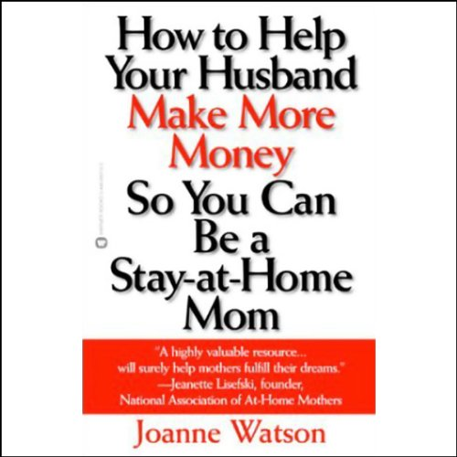 How to Help Your Husband Make More Money So You Can Be a Stay-at-Home Mom audiobook cover art