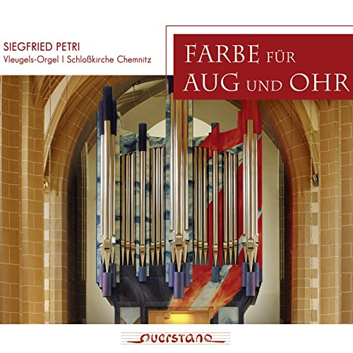 Farbe für Aug' und Ohr (Vleugels-Orgel I Schlosskirche Chemnitz)