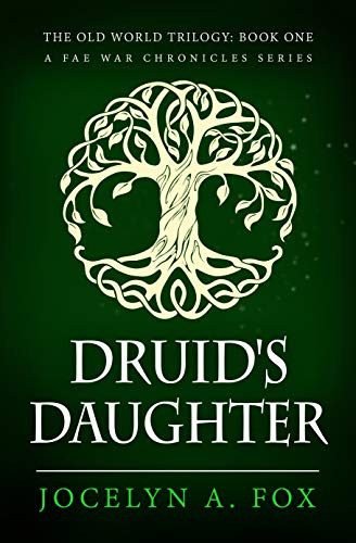 Druid's Daughter (The Old World Trilogy Book 1) by [Jocelyn Fox, Ronn Dula]