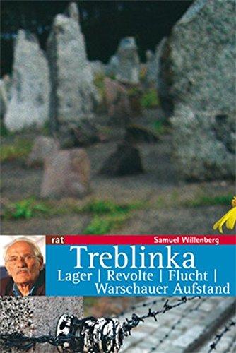 Treblinka: Lager. Revolte. Flucht. Warschauer Aufstand (Reihe antifaschistische Texte)
