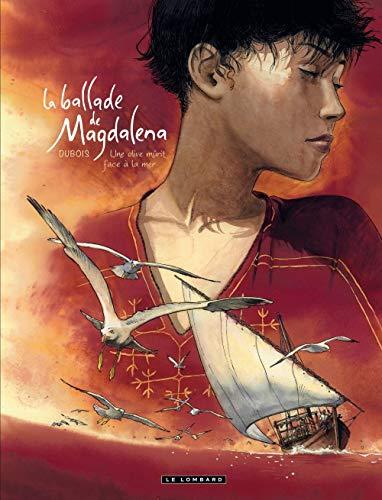 La Ballade de Magdalena - tome 2 - Une Olive mûrit face à la mer