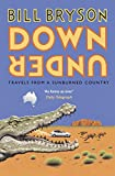Down Under (Bryson) [Idioma Inglés]: Travels in a Sunburned Country