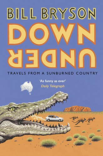 Down Under: Travels in a Sunburned Country (Bryson) (English Edition)