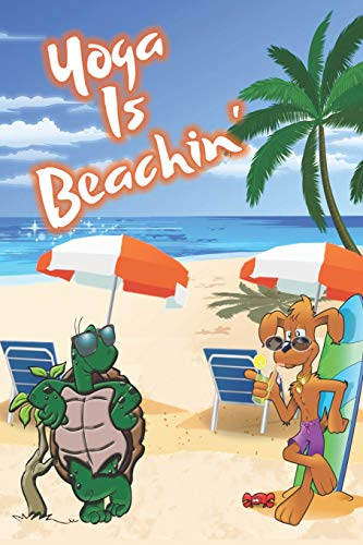 Yoga Is Beachin': Beach Sand And Sun Themed Composition Notebook Journal for Students , Teachers , Home School and More. 120 pages 6' x 9' College Ruled White Paper