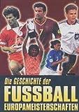 Die Geschichte der Fussball Europameisterschaften 1960-2000