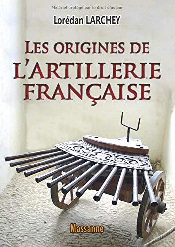 Les origines de l artillerie française
