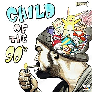 Child of the 90's
