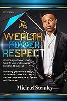 Wealth Power Respect