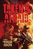 Taken & Afraid (The 'WIRED' Movie series Book 2)