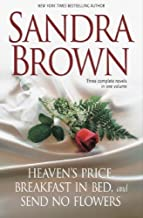 Sandra Brown: Three Complete Novels in One Volume: Heaven's Price, Breakfast in Bed, Send No Flowers by Brown, Sandra (April 3, 2007) Hardcover