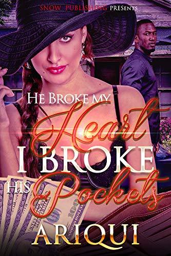 He Broke My Heart I Broke His Pockets (English Edition)