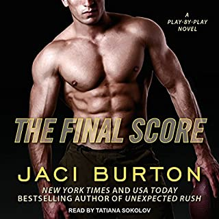 The Final Score     Play-by-Play, Book 13              Auteur(s):                                                                                                                                 Jaci Burton                               Narrateur(s):                                                                                                                                 Tatiana Sokolov                      Durée: 8 h et 38 min     1 évaluation     Au global 5,0