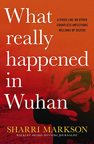 What Really Happened In Wuhan: A Vi…