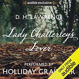 Lady Chatterley's Lover     An Audible Exclusive Performance              De :                                                                                                                                 D. H. Lawrence,                                                                                        Fern Riddell - introduction                               Lu par :                                                                                                                                 Holliday Grainger,                                                                                        Fern Riddell - introduction                      Durée : 12 h et 45 min     Pas de notations     Global 0,0