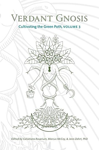 Verdant Gnosis: Cultivating the Green Path, Volume 3 (Viridis Genii Editions)
