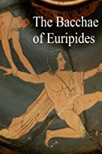 The Bacchae of Euripides: [Original Edition]