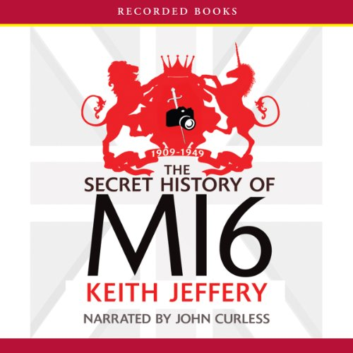 The Secret History of MI6: 1909-1949 audiobook cover art