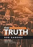 The Truth: Real Stories and the Risk of Losing a Free Press in America