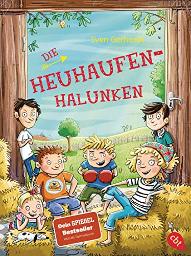 Die Heuhaufen-Halunken: Der Dein-Spiegel-Bestseller erstmals im Taschenbuch (Die Heuhaufen-Halunken-Reihe, Band 1)