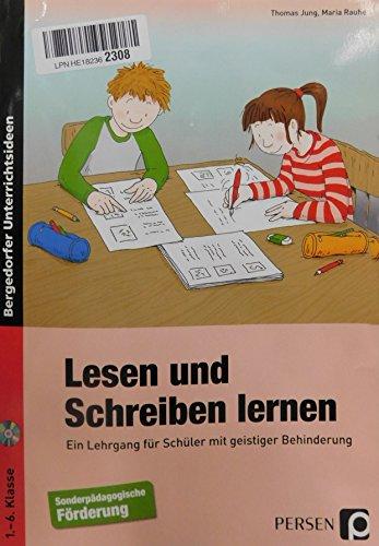 Lesen und Schreiben lernen: Ein Lehrgang für Schüler mit geistiger Behinderung (1. bis 6. Klasse): Ein Lehrgang fr Schler mit geistiger Behinderung (1. bis 6. Klasse)