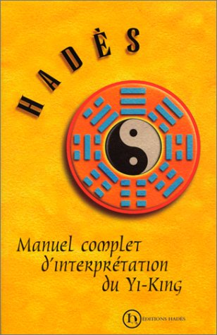Manuel complet d'interprétation du Yi King