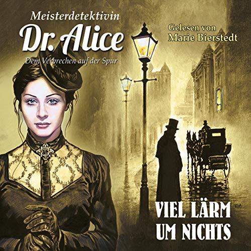 Meisterdetektivin Dr. Alice - Viel Lärm um Nichts cover art