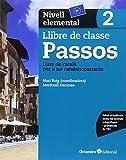 Passos 2. Llibre de classe. Nivell elemental: Nivell Bàsic. Curs de català per a no catalanoparlants