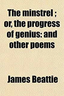 The Minstrel; Or, the Progress of Genius: And Other Poems