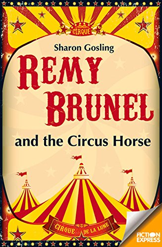 Remy Brunel and the Circus Horse (Fiction Express)