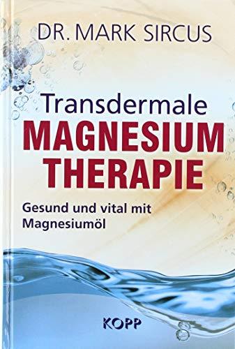 Transdermale Magnesiumtherapie: Gesund und vital mit Magnesiumöl