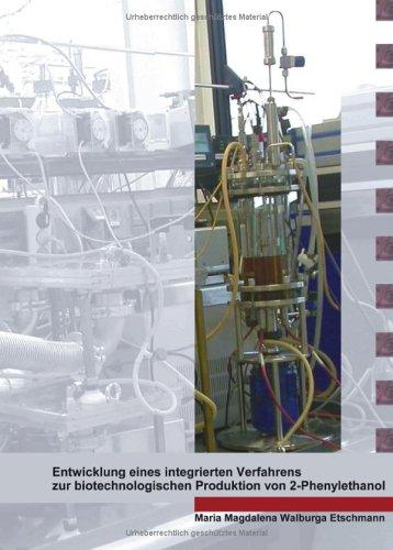 Entwicklung eines integrierten Verfahrens zur biotechnologischen Produktion von 2-Phenylethanol