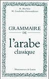 GRAMMAIRE DE L'ARABE CLASSIQUE - Maisonneuve & Larose