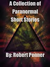 A Collection of Paranormal Short Stories