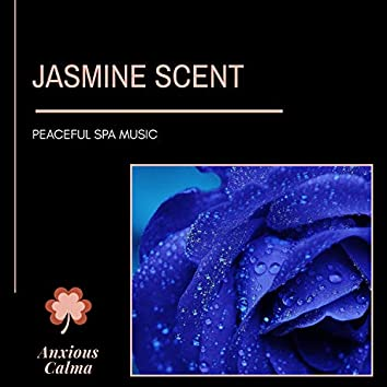 Jasmine Scent - Peaceful Spa Music