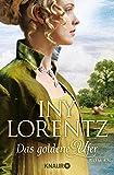 Das goldene Ufer: Roman (Die Auswanderer-Saga, Band 1) - Iny Lorentz