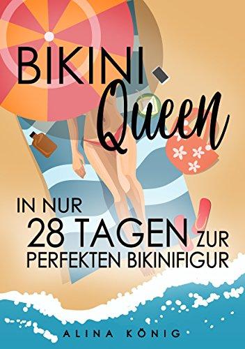 Bikini Queen: In nur 28 Tagen zur perfekten Bikinifigur