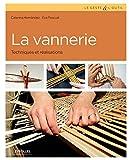 La vannerie - Techniques et réalisations.