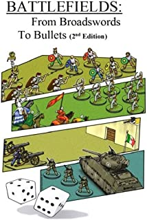 Battlefields: From Broadswords To Bullets