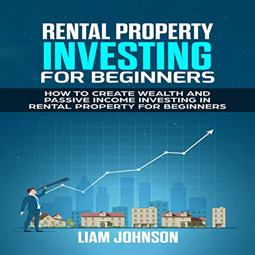 Real Estate Investing Books! - Rental Property Investing for Beginners: How to Create Wealth and Passive Income Investing In Rental Property for Beginners