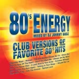 80'S Energy: Club Versions Of Your Favorite 80's Hits (16 Tracks) [Audio CD]