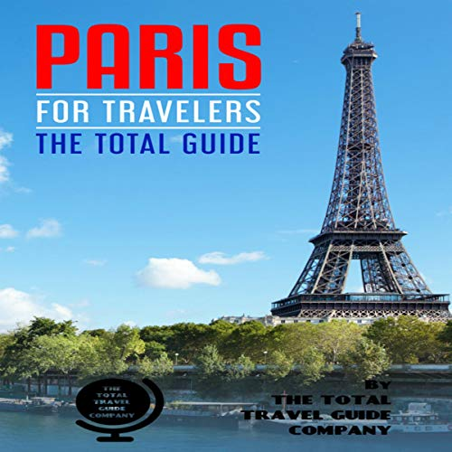 Paris for Travelers: The Total Guide audiobook cover art