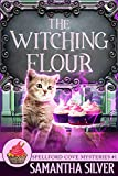 The Witching Flour (Spellford Cove Mystery Book 1) (Kindle Edition)