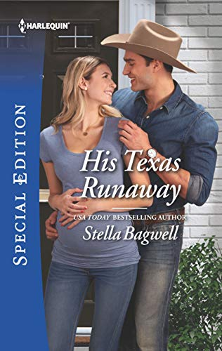 His Texas Runaway (Men of the West Book 2691) (Stella Bagwell Men Of The West Series)
