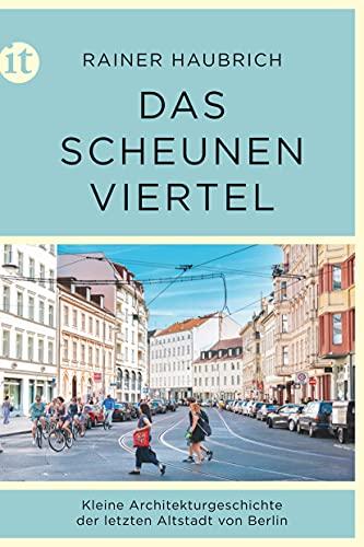 Das Scheunenviertel: Kleine Architekturgeschichte der letzten Altstadt von Berlin (insel taschenbuch)