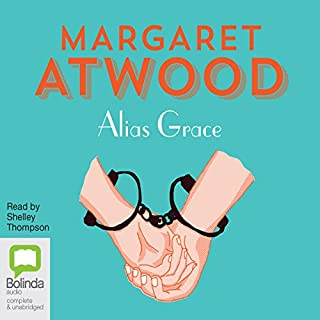 Alias Grace                   By:                                                                                                                                 Margaret Atwood                               Narrated by:                                                                                                                                 Shelley Thompson                      Length: 15 hrs and 57 mins     541 ratings     Overall 4.4