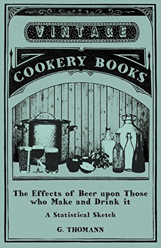 The Effects of Beer upon Those who Make and Drink it - A Statistical Sketch (English Edition)