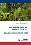 Nutrients in Musa and Manihot from IITA: EVALUATION OF THE CHEMICAL COMPOSITION AND FLOUR ...